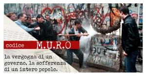 Codice MURO | la vergogna di un governo. Costruzione e caduta del Muro di Berlino